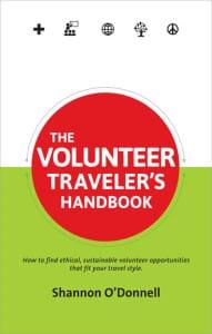 The Volunteer Traveler's Handbook - a volunteer book to help you find ethical volunteer opportunities around the world