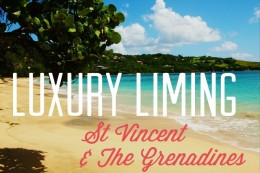 Luxury Liming in St Vincent & The Grenadines