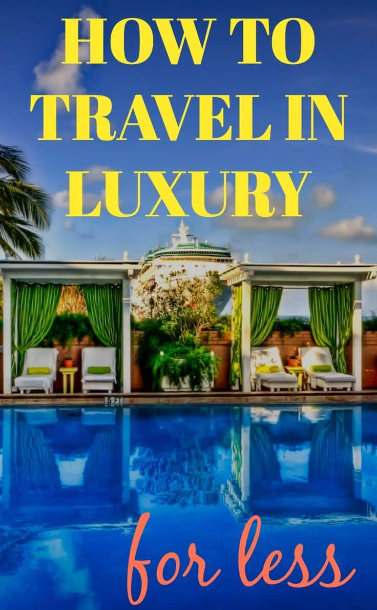 How to travel in luxury for less
