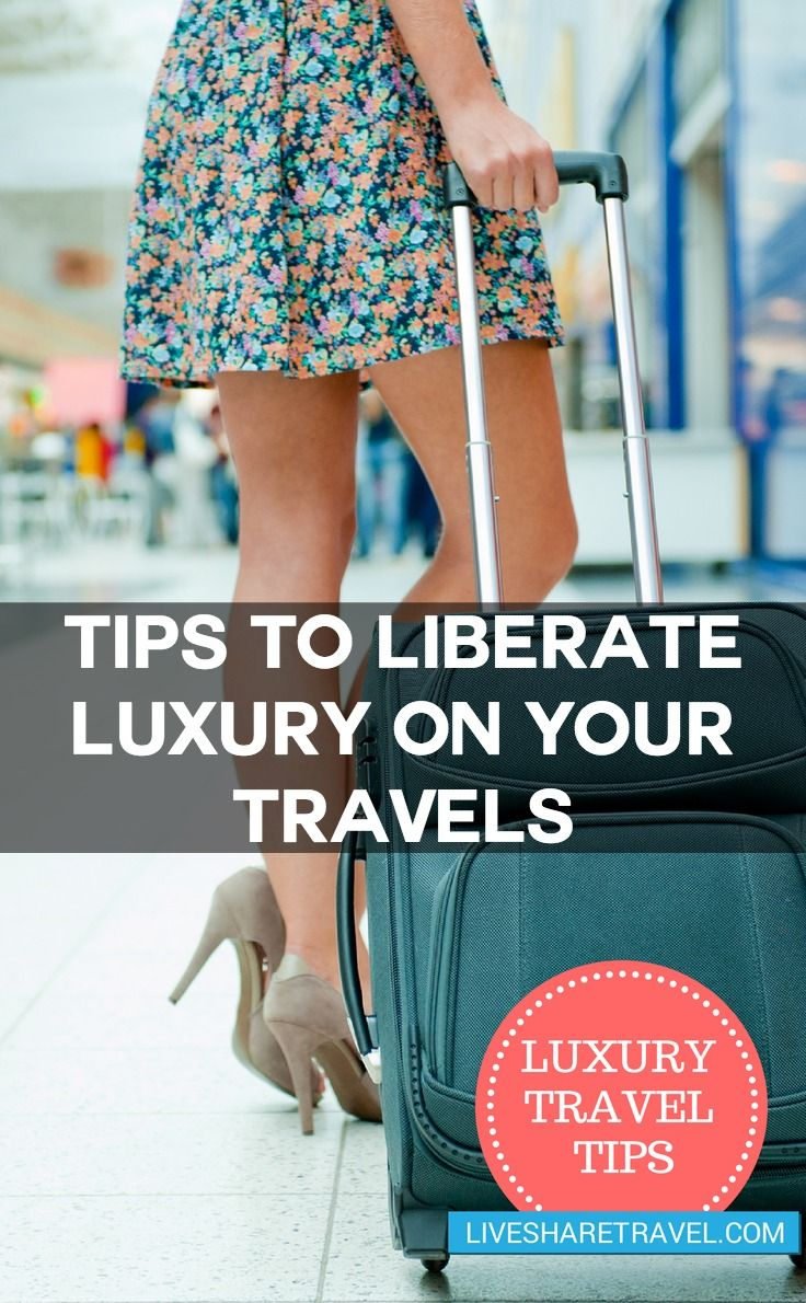 Liberate luxury with our luxury travel tips for the smart traveller