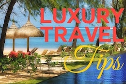 Luxury Travel Tips