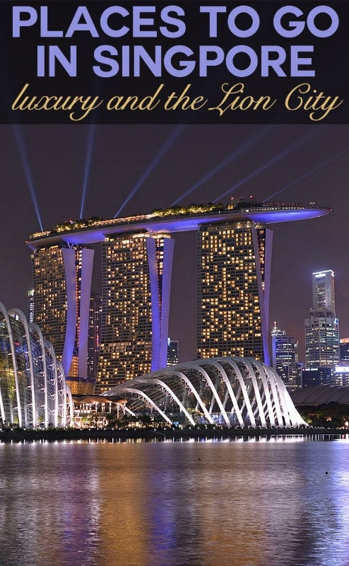 Places to go in Singapore - things to do in the Lion City