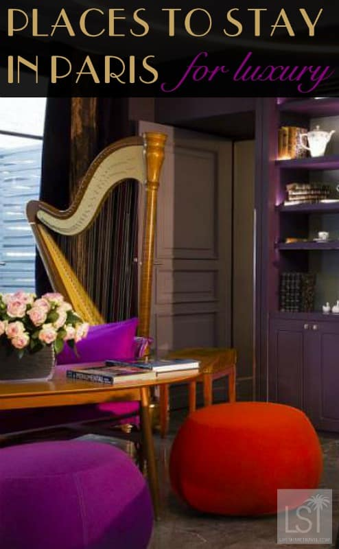 Places to stay in Paris - where to stay in Paris for luxury travel