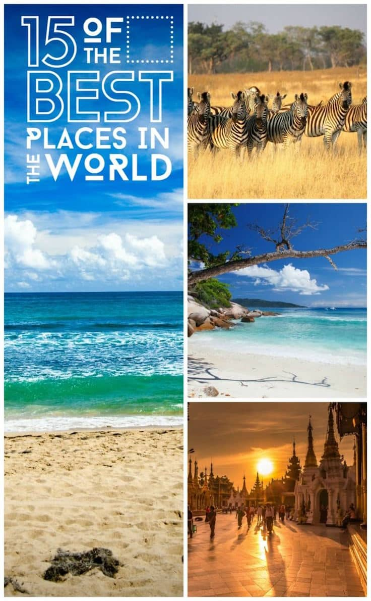 Where to go on holiday - 15 of the best places to travel to in the world