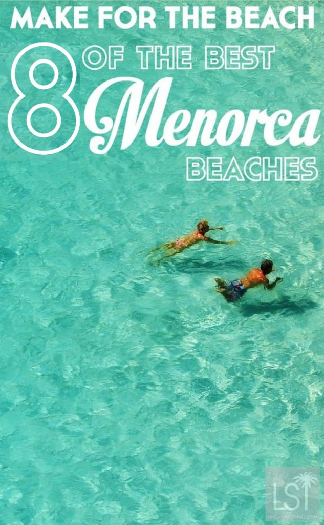 Eight of the best Menorca beaches. After my visits to the beautiful island of Menorca I had to compile this list of the best Menorca beaches - the ones that every visitor to the island should sink their toes into. Many people, especially British travellers, take holidays to Menorca to enjoy its beaches among other attractions. Let's start with a couple of fast facts – there are more than 130 Menorca beaches and for those that like to hike the coast offers up some of the best walks in Menorca. There are also many Menorca nudist beaches, find them on this map of Menorca and also where to stay in Menorca