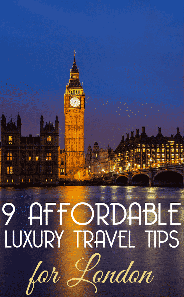 9 affordable luxury London travel tips