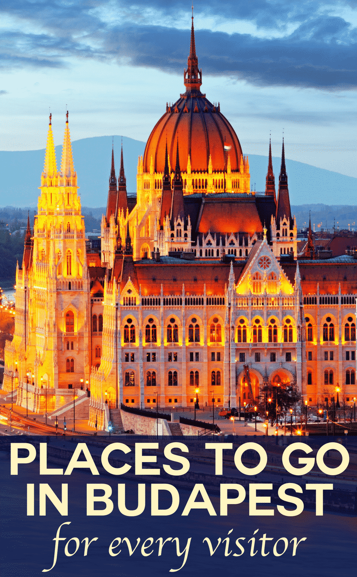 Places to go in Budapest for every traveller