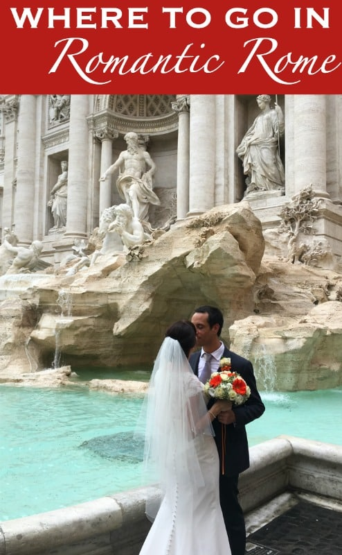 Where to go in the Eternal City - top romantic attractions in Rome, Italy