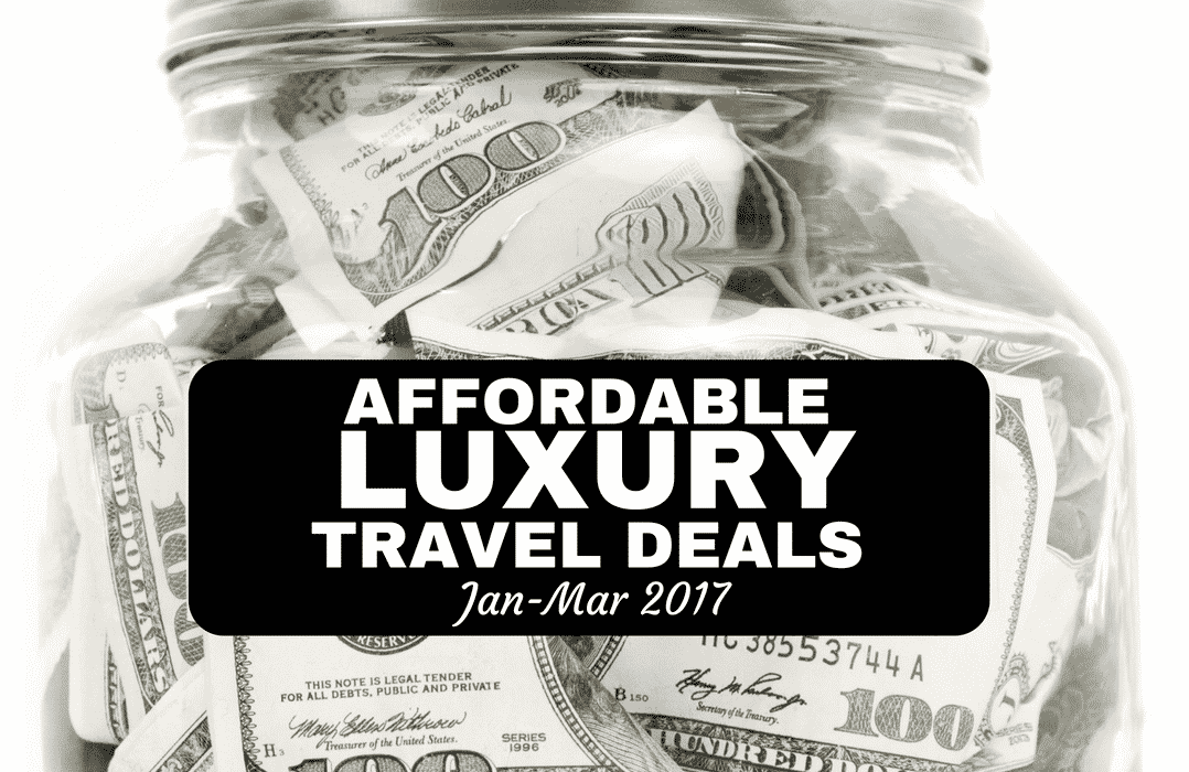 Affordable luxury travel deals - Jan-March 2017