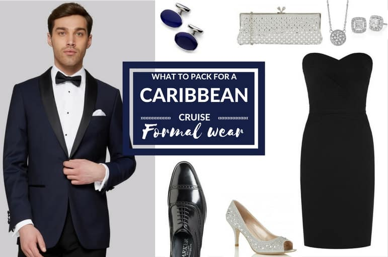 What to pack for a Caribbean cruise: formal wear