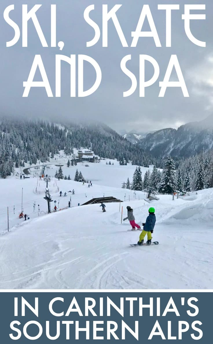 Ski, skate and spa in Carinthia's southern Alps