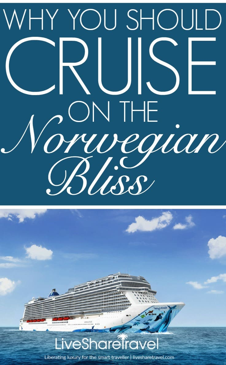 Why you should cruise on the Norwegian Bliss