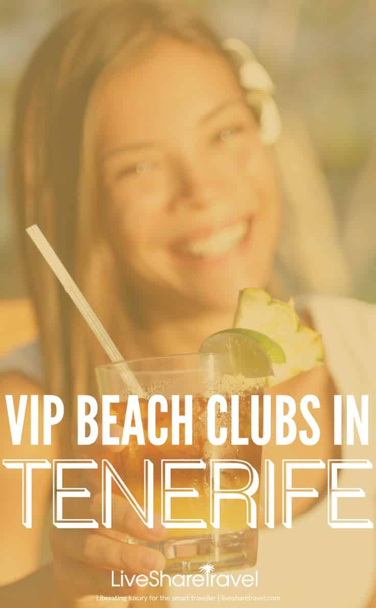 Where to find the best luxury and VIP beach clubs in Tenerife, in Spain's Canary Islands. Plus the best beaches in Tenerife