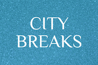 City breaks