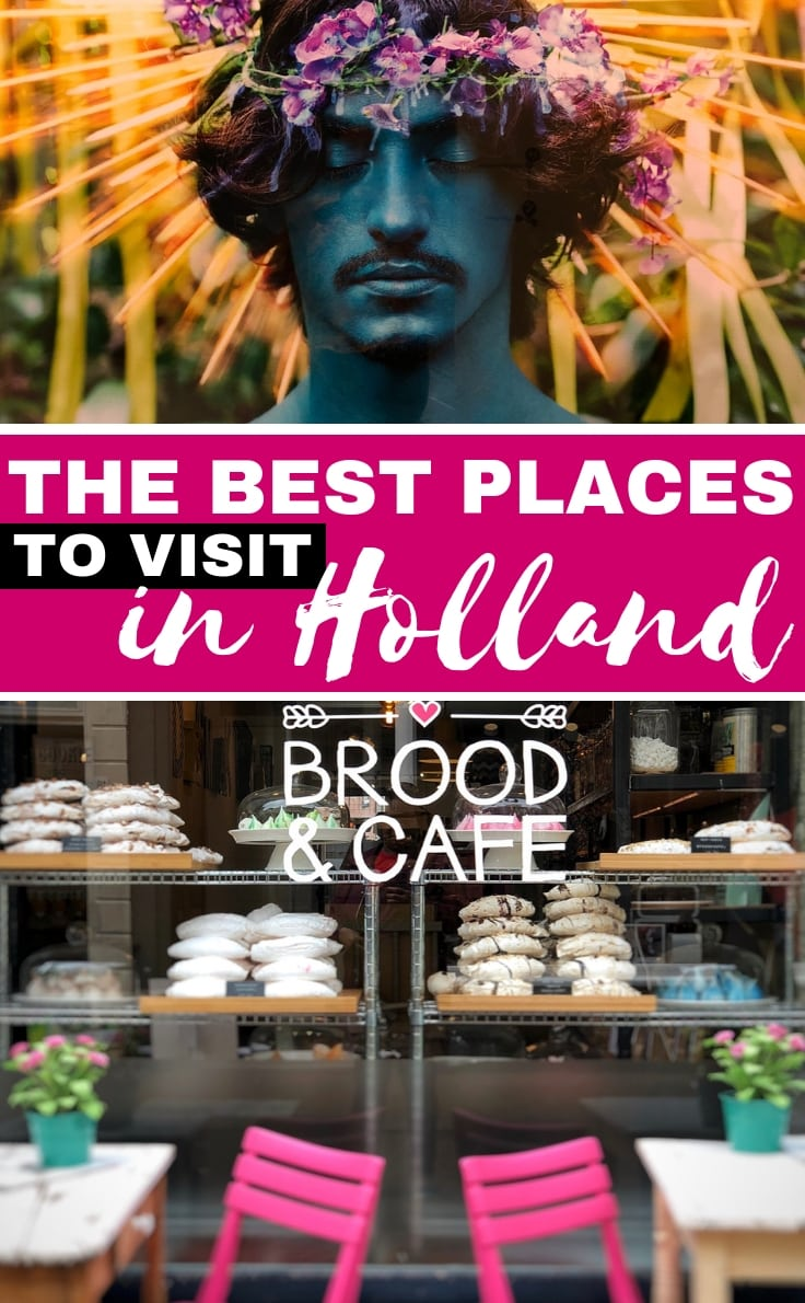 The best places to visit in Holland