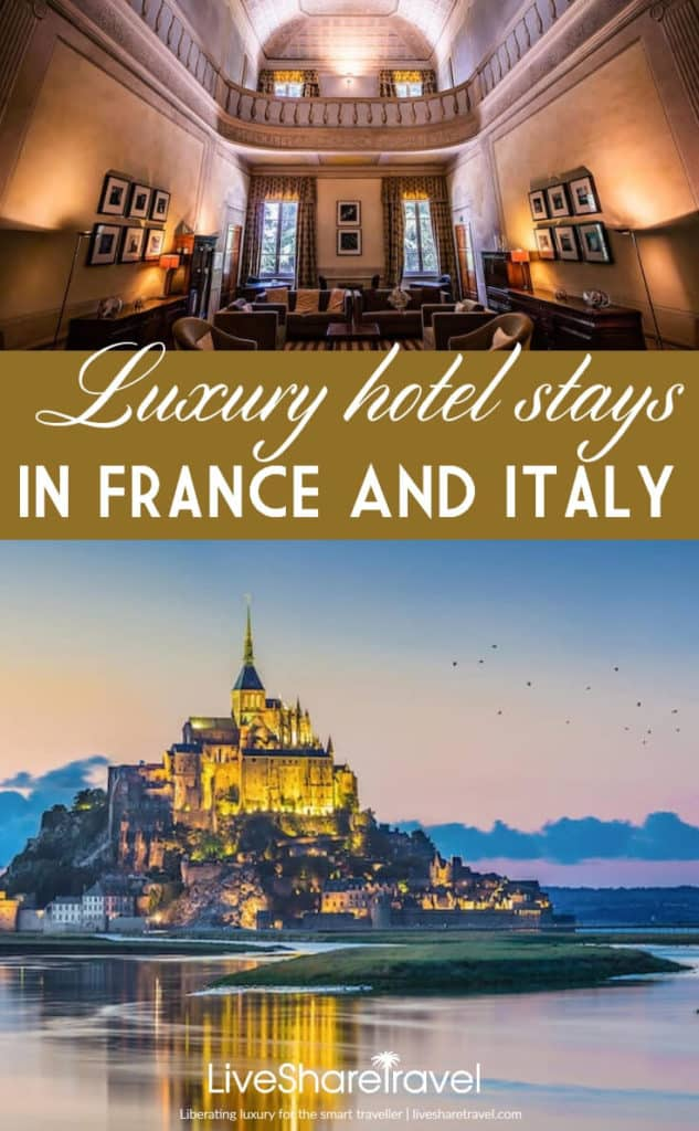 Luxury hotel stays in France and Italy